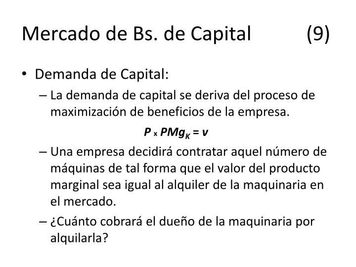 Mercado de Bs. de Capital(9)