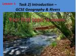 task 2 introduction gcse geography rivers