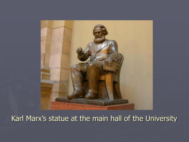 Karl Marx's statue at the main hall of the University