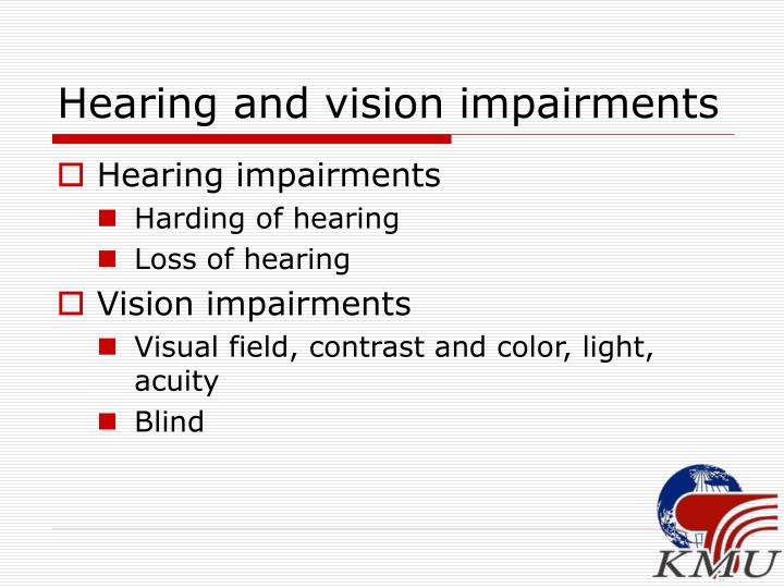 Hearing and vision impairments