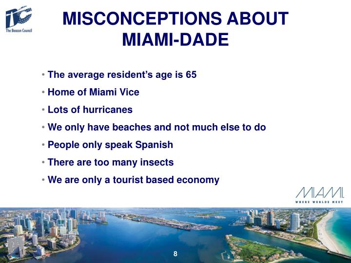 MISCONCEPTIONS ABOUT              MIAMI-DADE