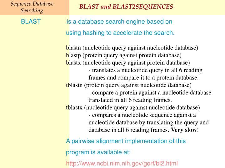 BLAST and BLAST2SEQUENCES