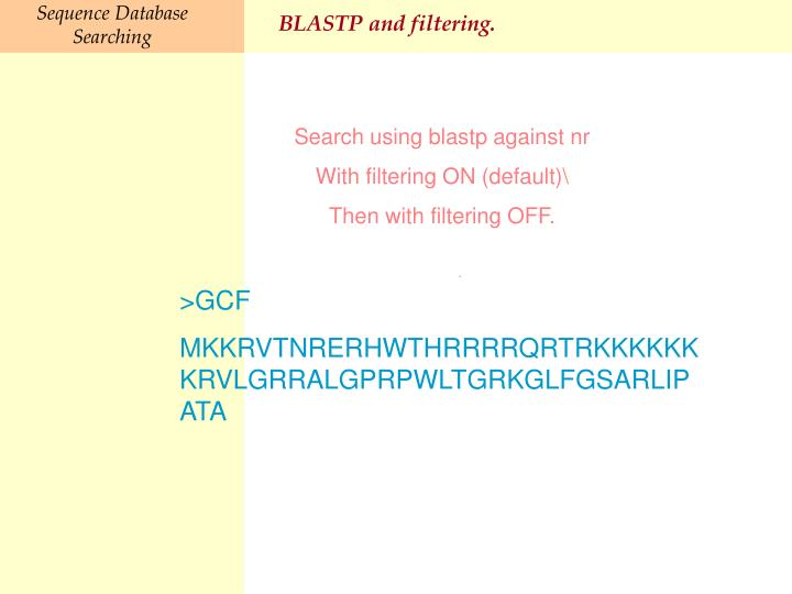 BLASTP and filtering.