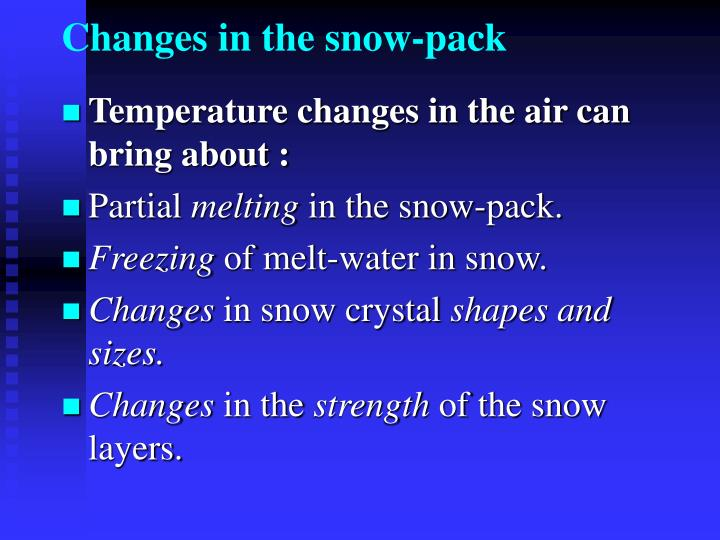 Changes in the snow-pack