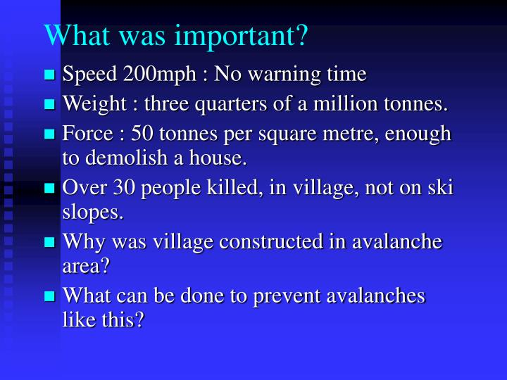 What was important?
