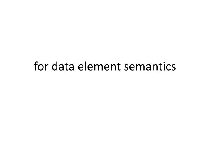 for data element semantics