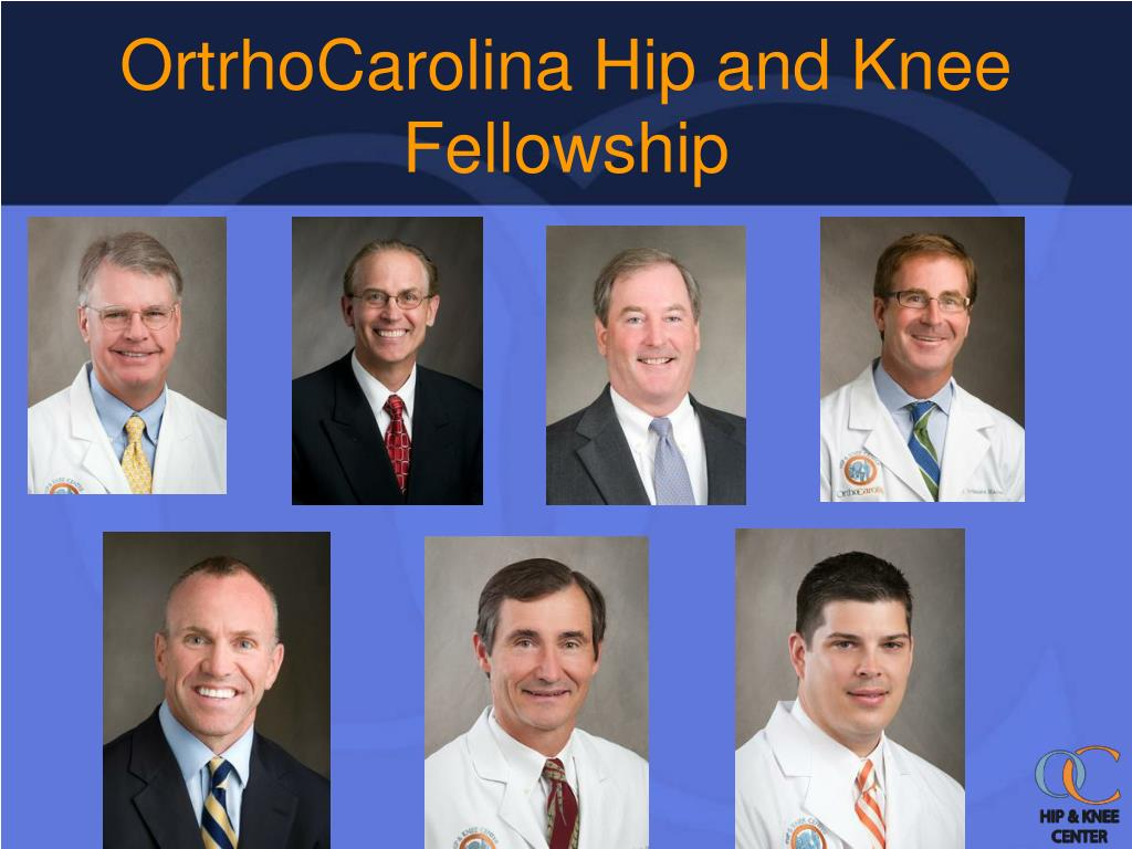 PPT - OrthoCarolina Hip and Knee Fellowship PowerPoint