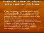 discrimination indirecte discrimination multiple et acc s au droit l krieger1