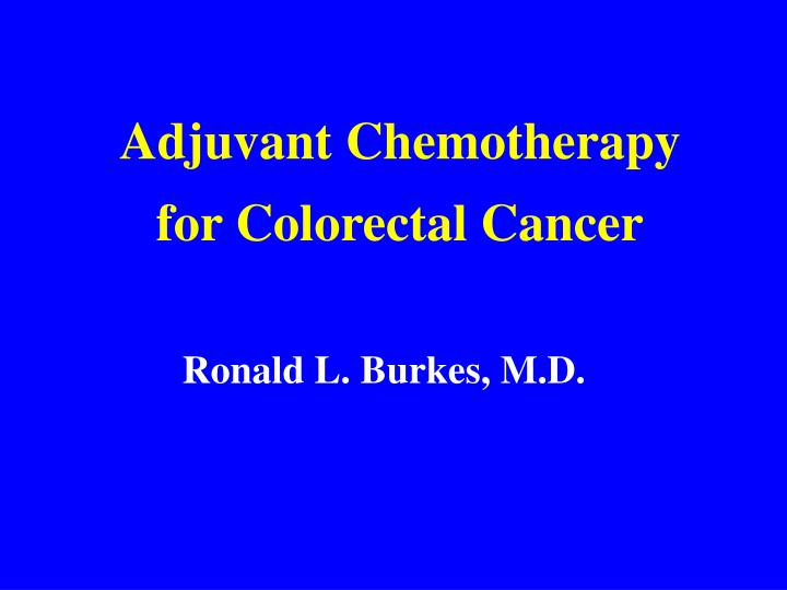 Ppt Adjuvant Chemotherapy For Colorectal Cancer Powerpoint Presentation Id 4488184