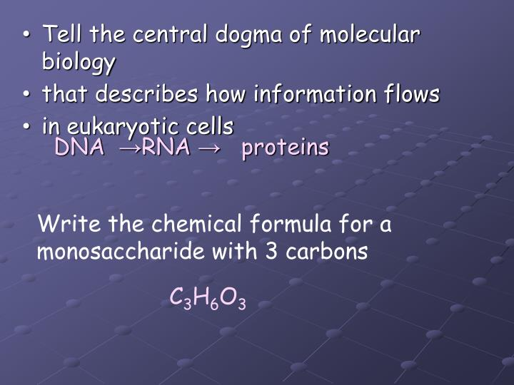 Tell the central dogma of molecular biology