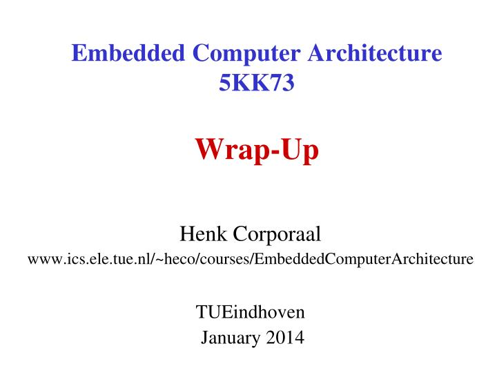 embedded computer architecture 5kk73 wrap up n.