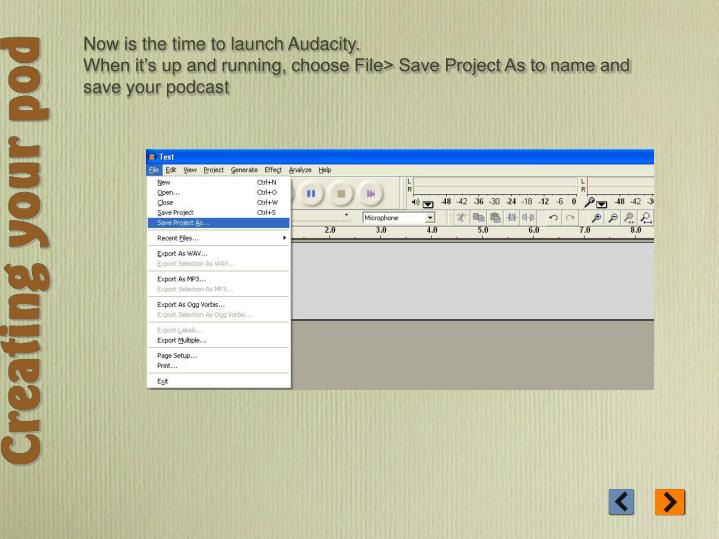 Now is the time to launch Audacity.