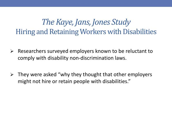 The kaye jans jones study hiring and retaining workers with disabilities