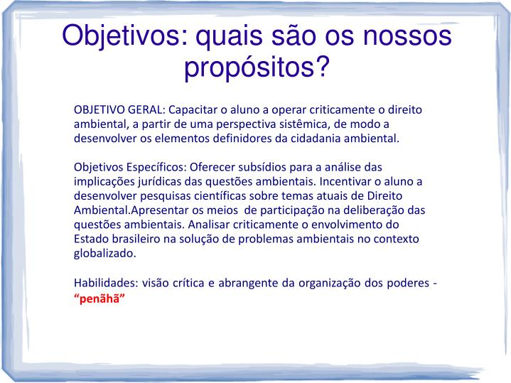 Objetivos: quais são os nossos propósitos?