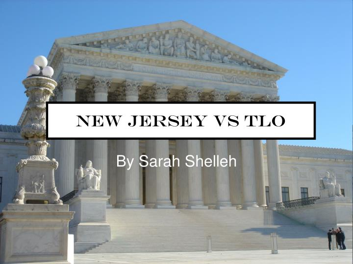 a legal opinion of the infamous new jersey versus tlo case New jersey v tlo (1985) summary in this case, the supreme court held that while the search warrant requirement does not apply to public school officials, teachers and administrators are bound by the fourth amendment's essential requirement that searches be reasonable.