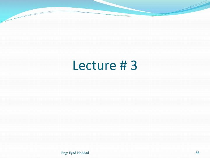 Lecture # 3