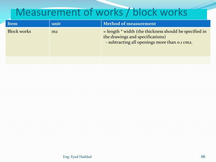 Measurement of works / block works