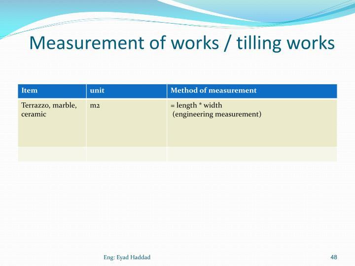 Measurement of works / tilling works