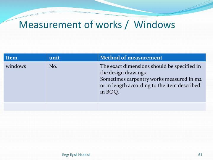 Measurement of works /  Windows