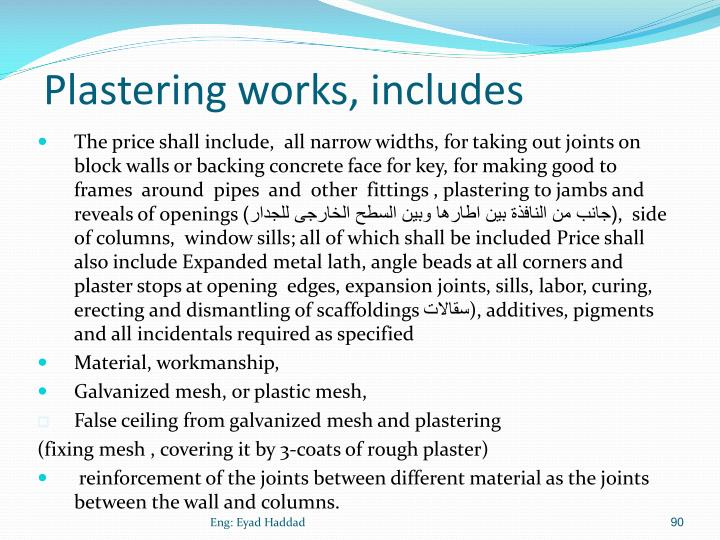 Plastering works, includes
