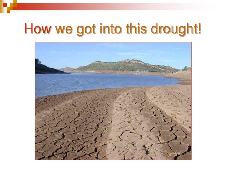 How we got into this drought