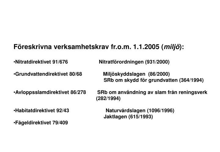 Föreskrivna verksamhetskrav fr.o.m. 1.1.2005 (
