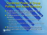 combined power of group policies and active directory