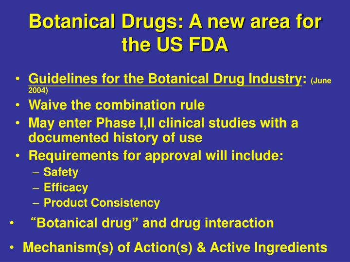 Botanical Drugs: A new area for the US FDA