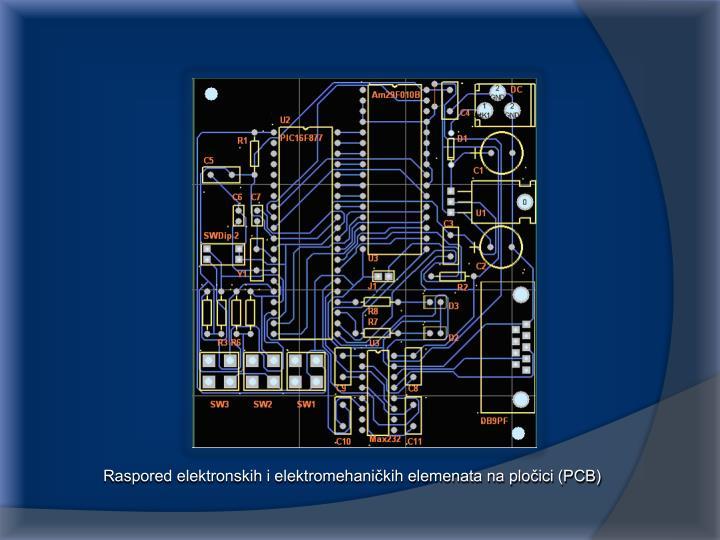 Raspored elektronskih i elektromehaničkih elemenata na pločici (PCB)