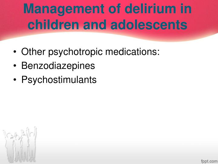 Management of delirium in children and adolescents