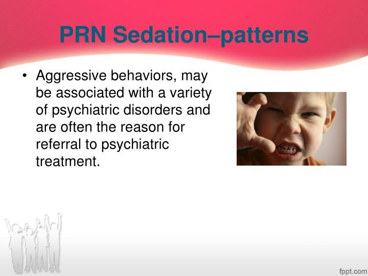PRN Sedation–patterns