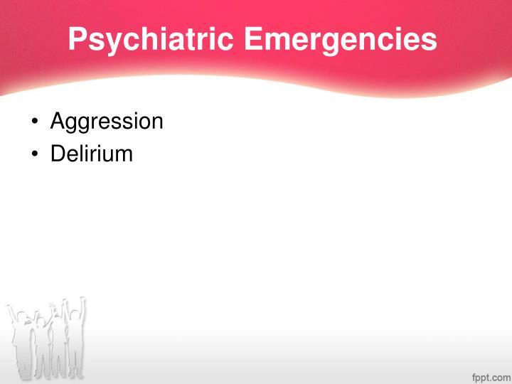 Psychiatric emergencies