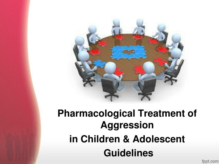 Pharmacological Treatment of Aggression