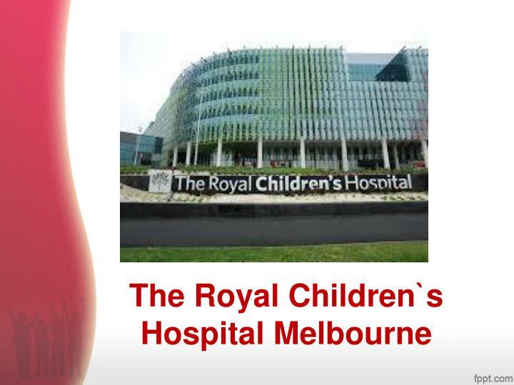 The Royal Children`s Hospital Melbourne