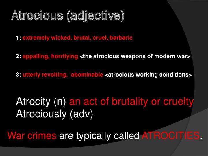 Atrocious (adjective)