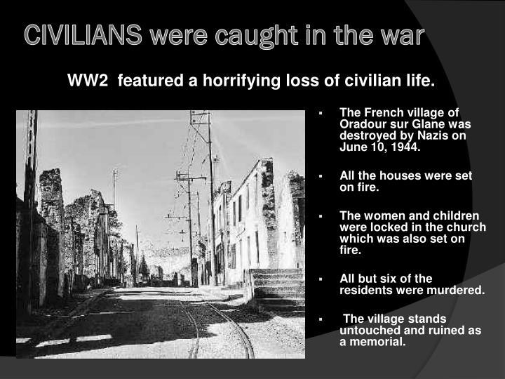 Civilians were caught in the war