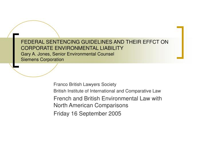 FEDERAL SENTENCING GUIDELINES AND THEIR EFFCT ON CORPORATE ENVIRONMENTAL LIABILITY
