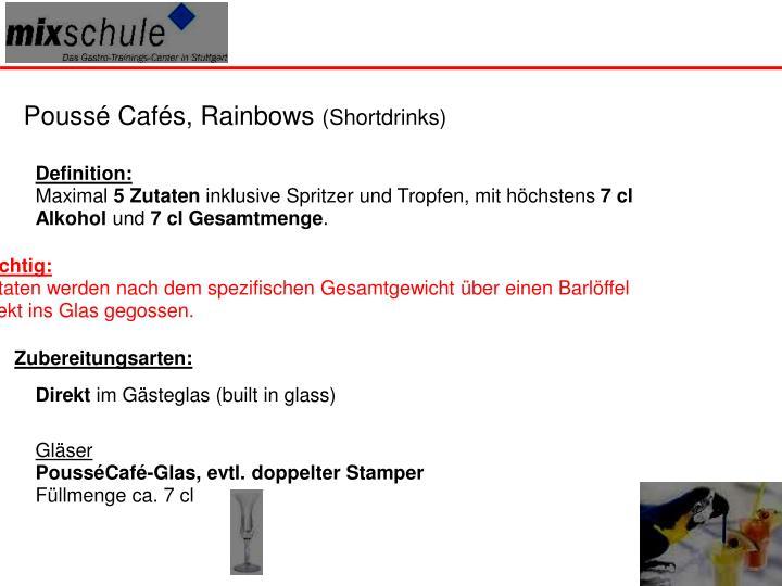 Poussé Cafés, Rainbows