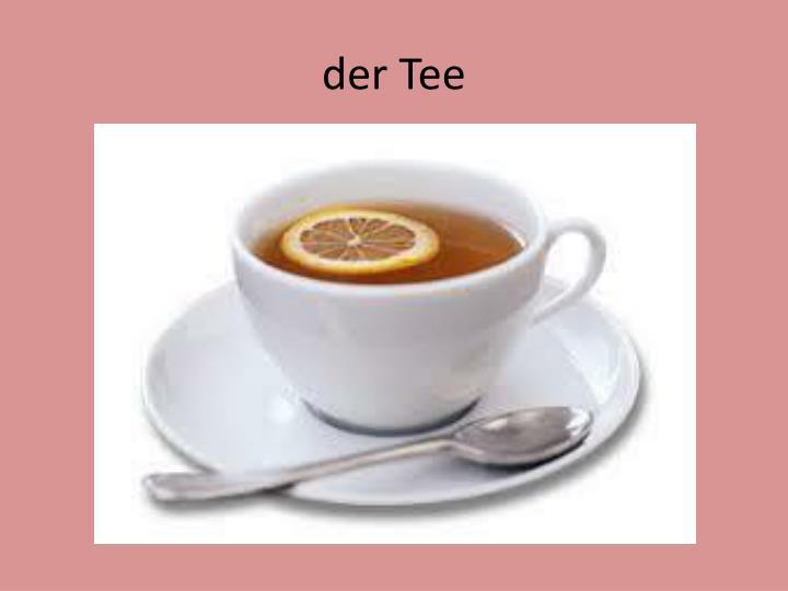 der Tee