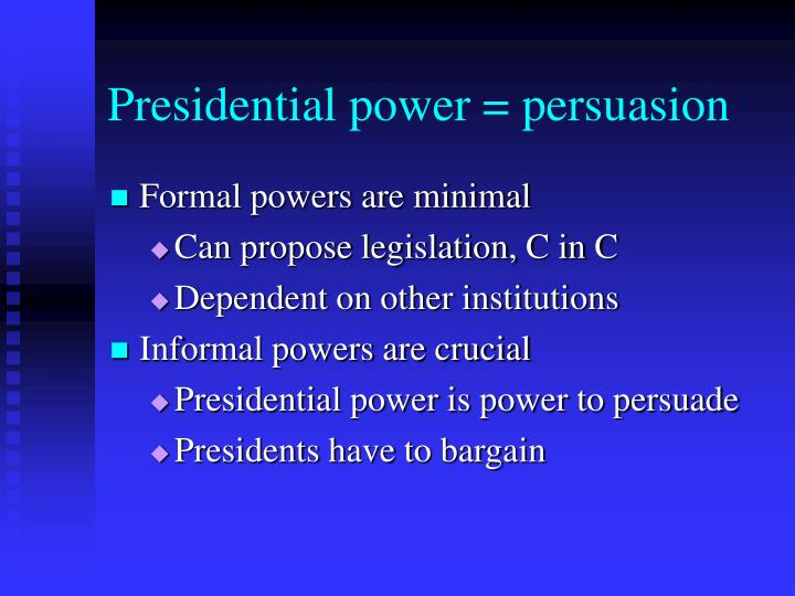 Presidential power = persuasion