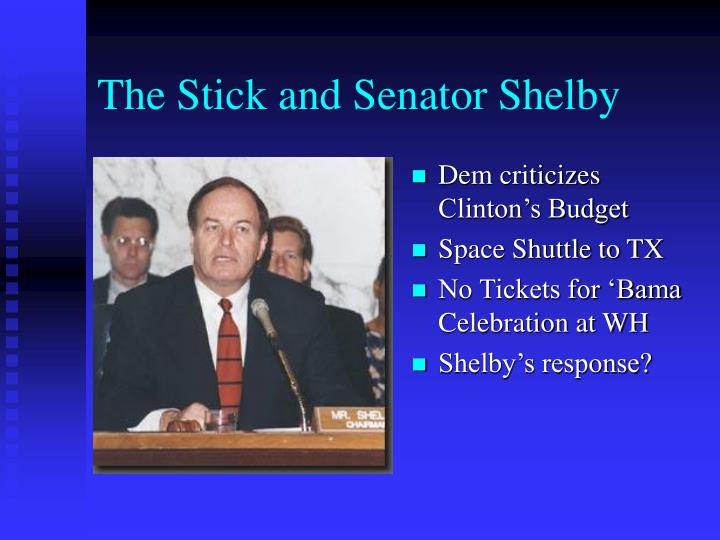 The Stick and Senator Shelby