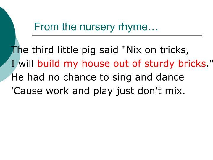 From the nursery rhyme…