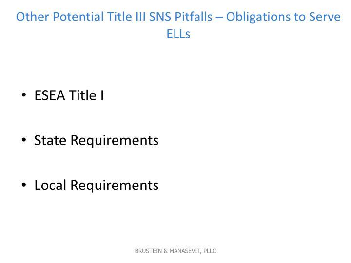 Other Potential Title III SNS Pitfalls – Obligations to Serve ELLs