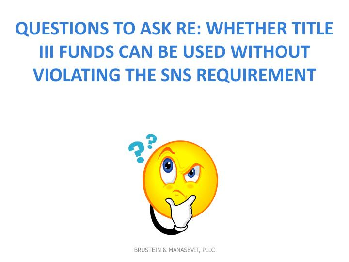 Questions to Ask Re: Whether Title III Funds Can be Used Without Violating the SNS Requirement