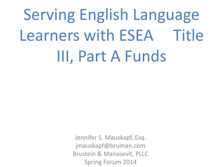 Serving english language learners with esea title iii part a funds