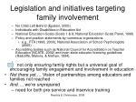 legislation and initiatives targeting family involvement