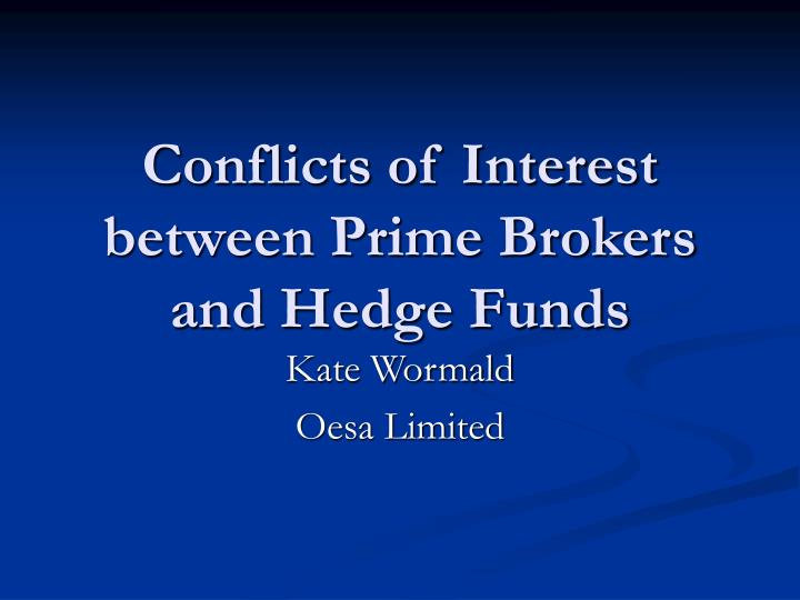 conflicts of interest between prime brokers and hedge funds n.