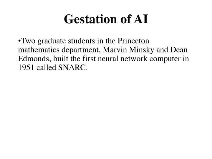 Gestation of AI
