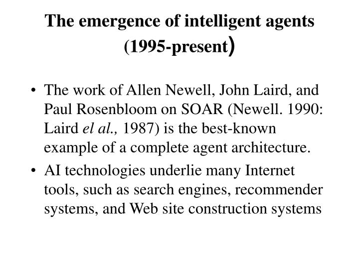 The emergence of intelligent agents (1995-present