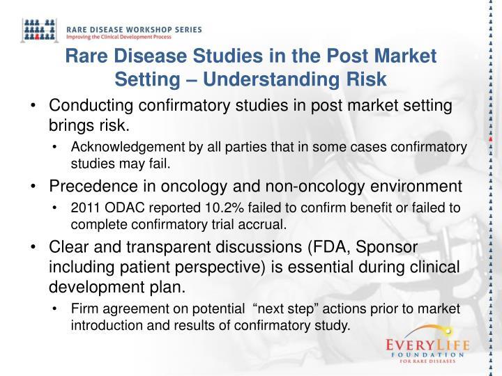 Rare Disease Studies in the Post Market Setting – Understanding Risk